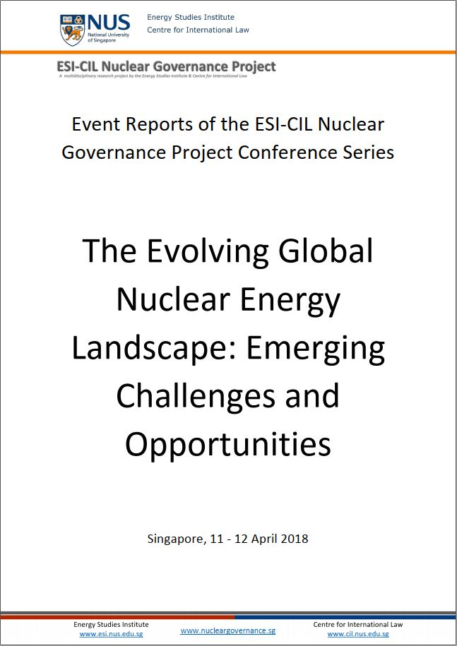 Event Reports of the ESI-CIL Nuclear Governance Project Conference Series: The Evolving Global Nuclear Energy Landscape: Emerging Challenges and Opportunities